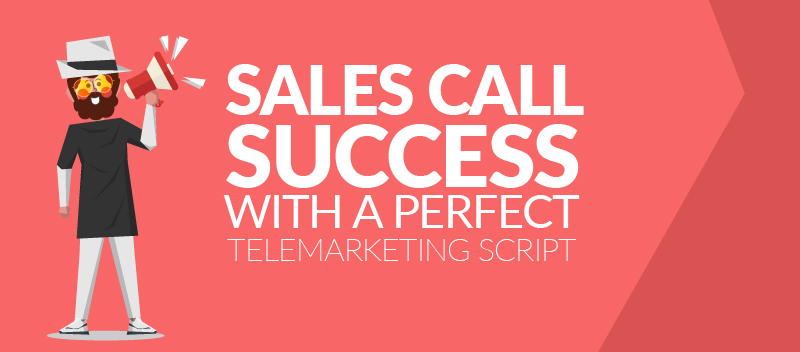 Sales Call Success with A Perfect Telemarketing Script