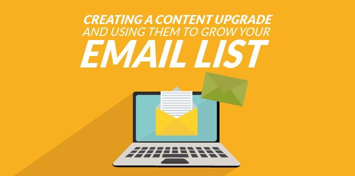 Creating a Content Upgrade and Using Them to Grow Your Email List