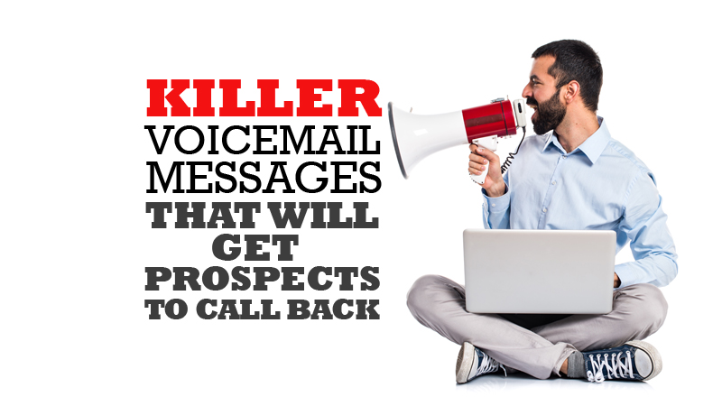 Killer Voicemail Messages That Will Get Prospects To Call Back