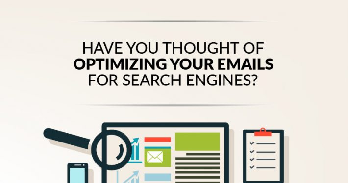 Have You Thought Of Optimizing Your Emails For Search Engines?