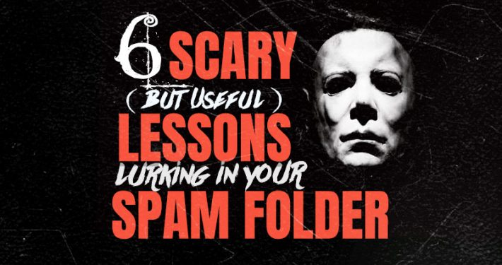 6 Scary (but Useful) Lessons Lurking in your Spam Folder (Blog image)