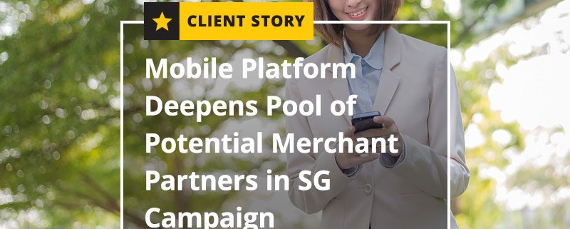 Mobile Platform Deepens Pool of Potential Merchant Partners in SG Campaign (Featured Image)
