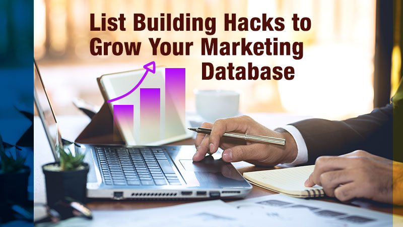 List Building Hacks To Grow Your Marketing Database Blog Image
