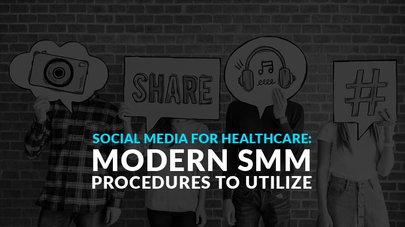 Social Media for Healthcare: Modern SMM Procedures to Utilize (Blog Image)