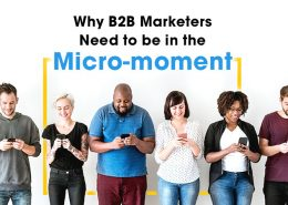 Why B2B Marketers Need to be in the Micro-moment