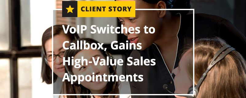 VoIP-Switches-to-Callbox,-Gains-High-Value-Sales-Appointments (Featured Image)