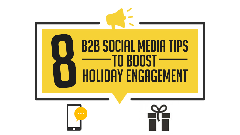 8 B2B Social Media Tips to Boost Holiday Engagement