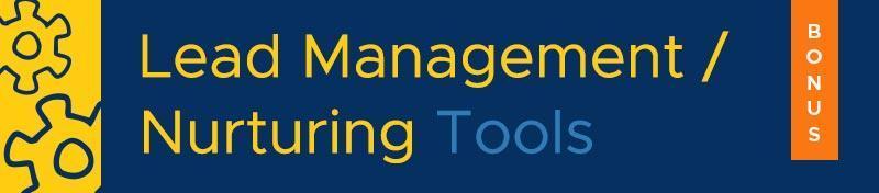 Lead management and nurturing tools