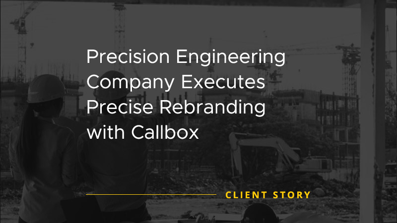 Precision Engineering Company Executes Precise Rebranding with Callbox [CASE STUDY]