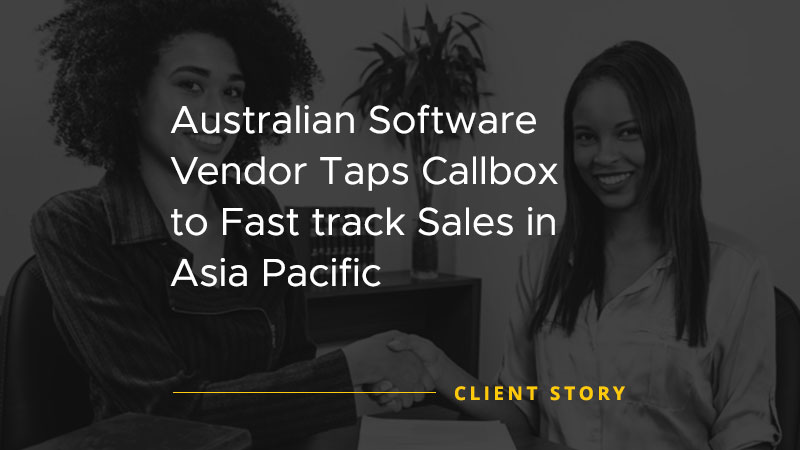 Australian Software Vendor Taps Callbox to Fast track Sales in Asia Pacific [CASE STUDY]
