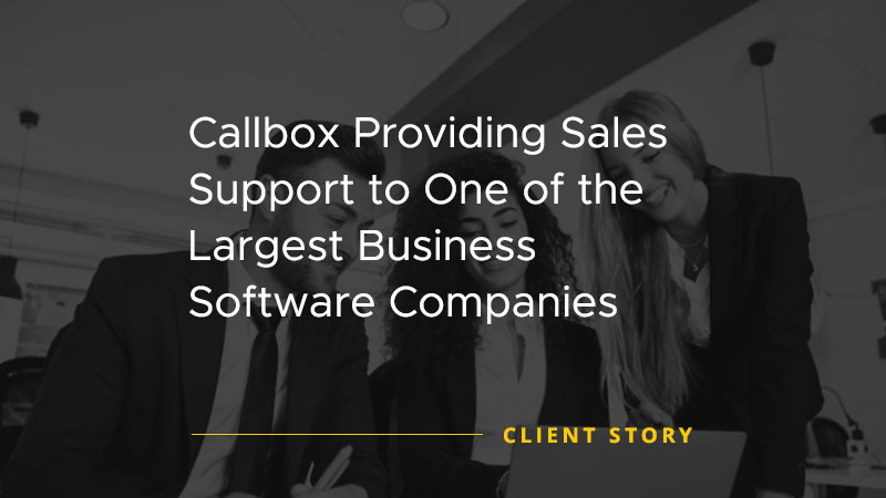 Callbox Providing Sales Support to One of the Largest Business Software Companies [CASE STUDY]