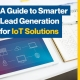 A-Guide-to-Smarter-Lead-Generation-for-IoT-Solutions