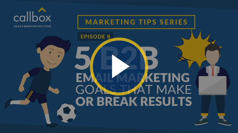 5 B2B Email Marketing Goals that Make or Break Results