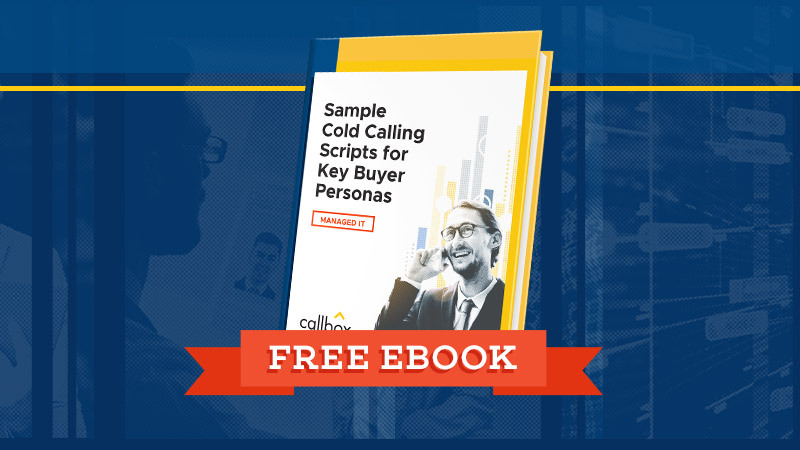 Sample Cold Calling Scripts for Key Buyer Personas in Managed IT (Featured Image)