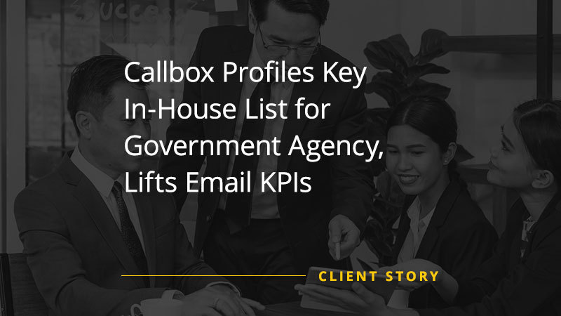 Callbox Profiles Key In-House List for Government Agency, Lifts Email KPIs (Featured Image)