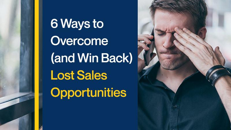 6 Ways to Overcome (and Win Back) Lost Sales Opportunities (Featured Image)