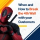 When and How To Break the 4th Wall with your Customers (Featured Image)