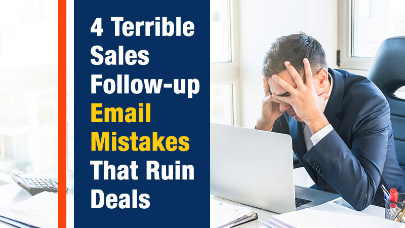 4 Terrible Sales Follow-up Email Mistakes That Ruin Deals (Featured Image)