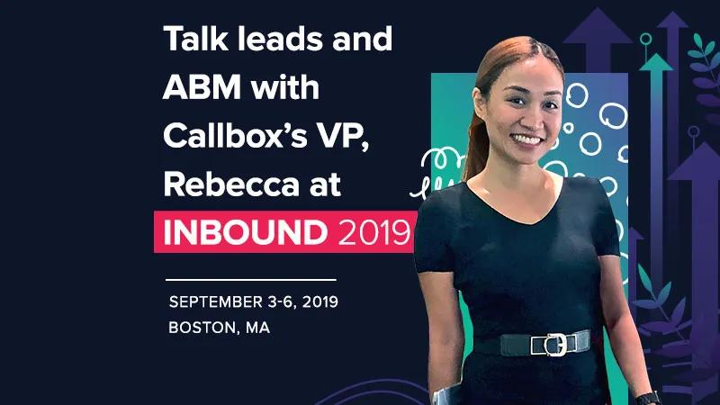 Talk Leads and ABM with Callbox's VP, Rebecca at Inbound 2019 (Featured Image)