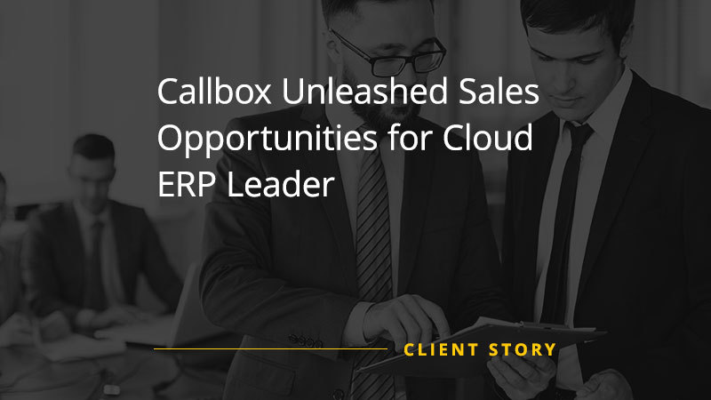 Callbox Unleashed Sales Opportunities for Cloud ERP Leader (Featured Image)