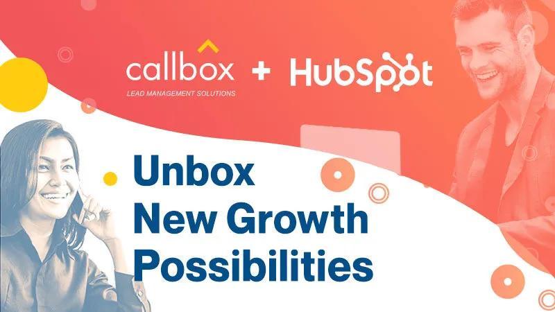 Callbox + HubSpot: Unbox New Growth Possibilities