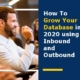 How To Grow Your Database in 2020 using Inbound and Outbound
