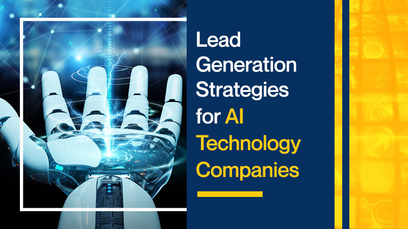 Lead Generation Strategies for AI Technology Companies