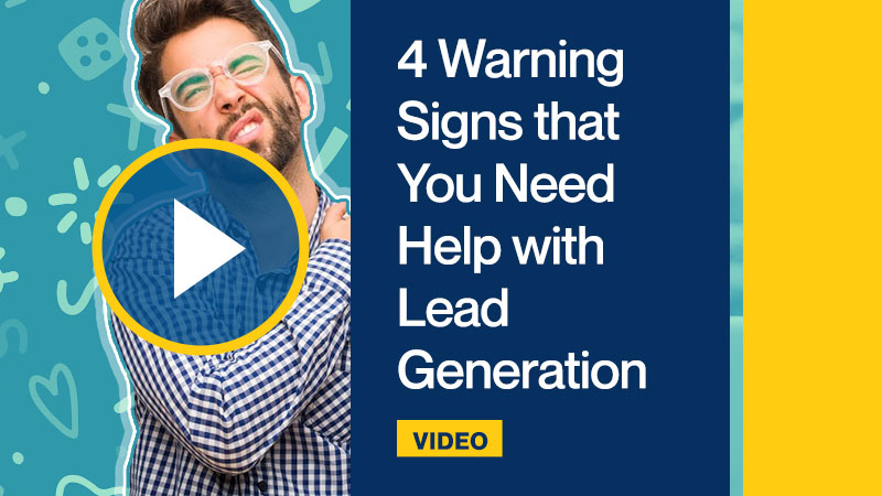 4 Warning Signs that You Need Help with Lead Generation