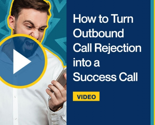 How to Turn Outbound Call Rejection into a Success Call
