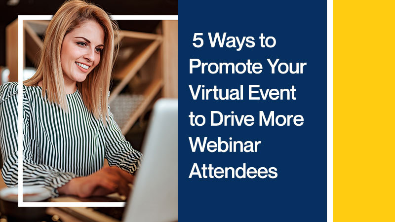 5-Ways-to-Promote-Your-Virtual-Event-to-Drive-More-Webinar-Attendees