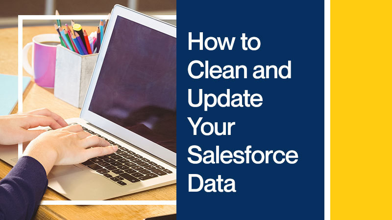 How-to-Clean-and-Update-Your-Salesforce-Data