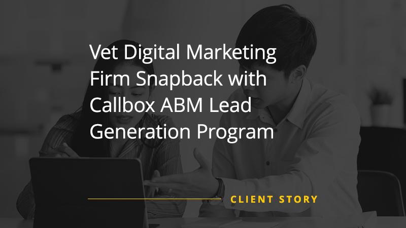 CS_AD_Vet-Digital-Marketing-Firm-Snapback-with-Callbox-ABM-Lead-Generation-Program