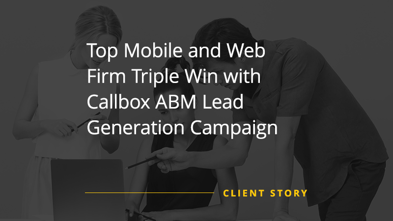 CS_IT_Top-Mobile-and-Web-Firm-Triple-Win-with-Callbox-ABM-Lead-Generation-Campaign