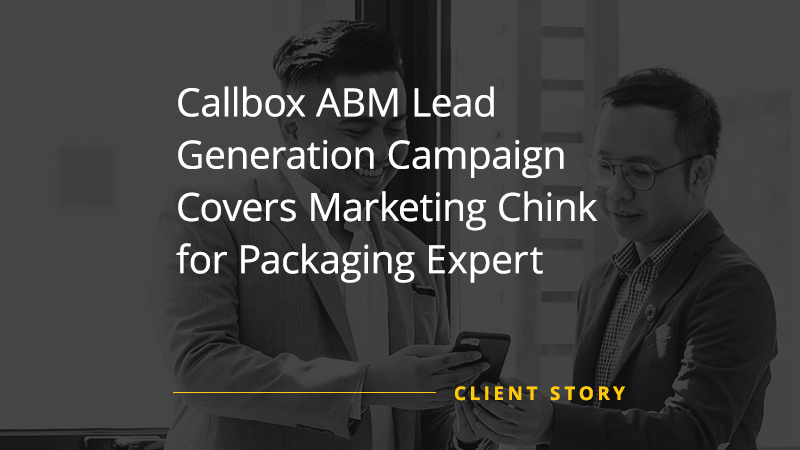 CS_OTH_Callbox-ABM-Lead-Generation-Campaign-Covers-Marketing-Chink-for-Packaging-Expert
