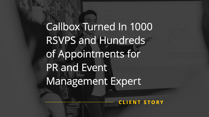 CS_OTH_Callbox-Turned-In-1000-RSVPS-and-Hundreds-of-Appointments-for-PR-and-Event-Management-Expert