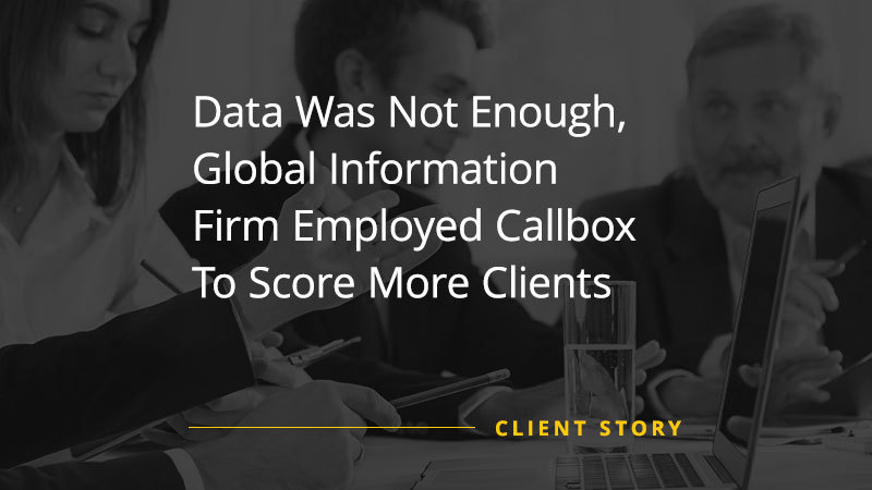 CS_OTH_Data-Was-Not-Enough-Global-Information-Firm-Employed-Callbox-To-Score-More-Clients