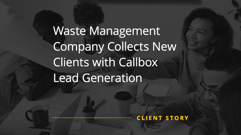 CS_OTH_Waste-Management-Company-Collects-New-Clients-with-Callbox-Lead-Generation