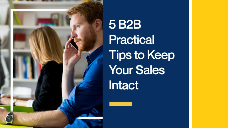 5-B2B-Practical-Tips-to-Keep-Your-Sales-Intact