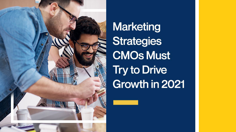 Marketing-Strategies-CMOs-Must-Try-to-Drive-Growth-in-2021