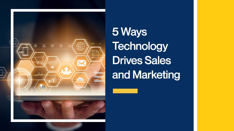 5-Ways-Technology-Drives-Sales-and-Marketing