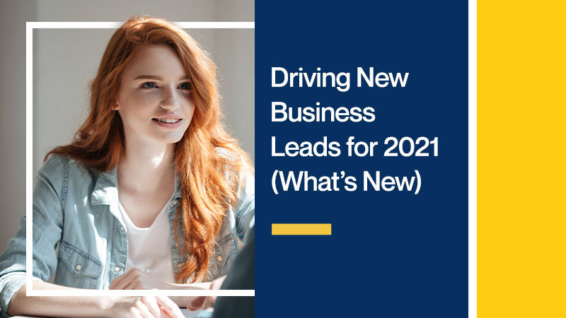 Driving-New-Business-Leads-for-2021-Whats-New
