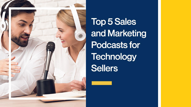 Top-5-Sales-and-Marketing-Podcasts-for-Technology-Sellers