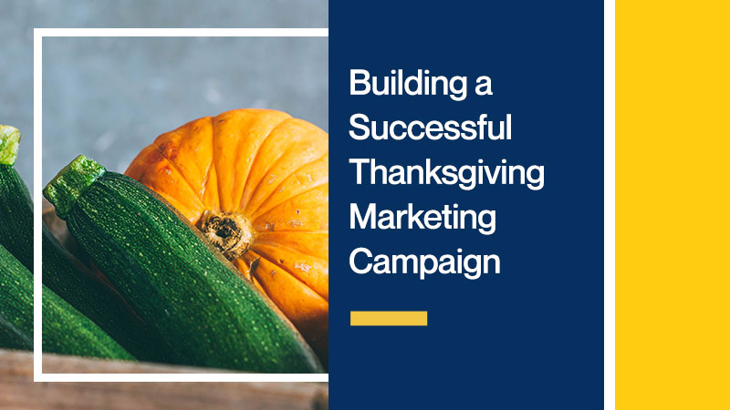 Building-a-Successful-Thanksgiving-Marketing-Campaign
