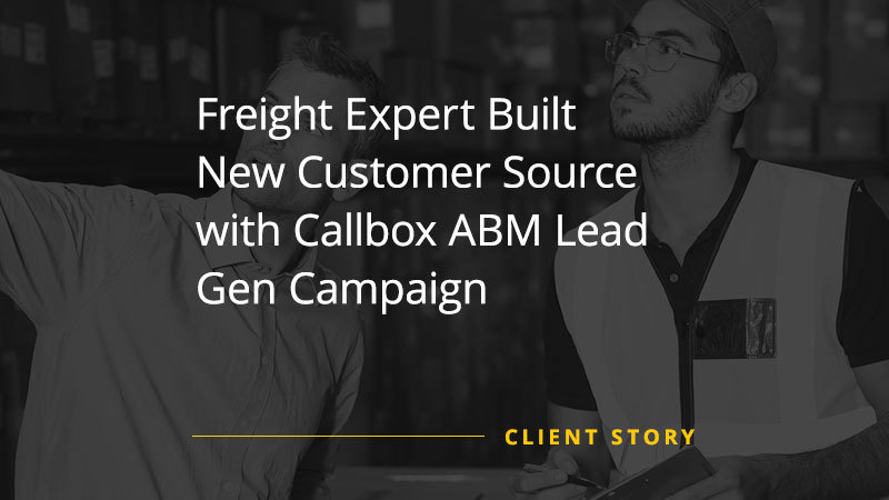 CS_LOG_Freight-Expert-Built-New-Customer-Source-with-Callbox-ABM-Lead-Gen-Campaign-img