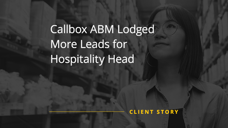 Callbox ABM Lodged More Leads for Hospitality Head