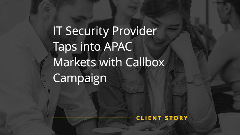 IT Security Provider Taps into APAC Markets with Callbox Campaign