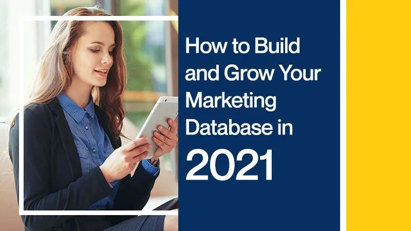How to Build and Grow Your Marketing Database in 2021