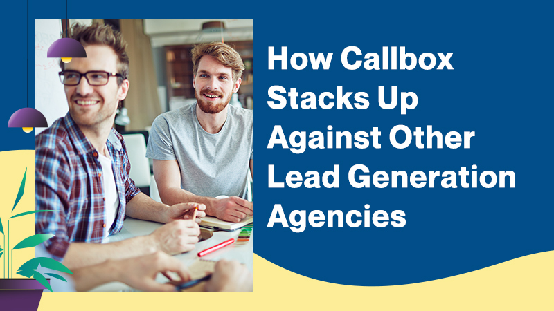How-Callbox-Stacks-Up-Against-Other-Lead-Generation-Agencies