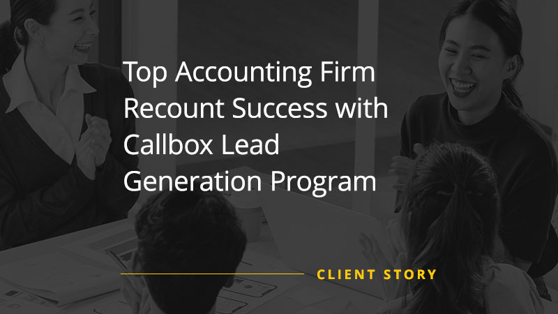 Top Accounting Firm Recount Success with Callbox Lead Generation Program