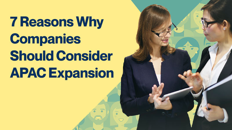7-Reasons-Why-Companies-Should-Consider-APAC-Expansion